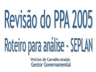 Revis�o do PPA 2005