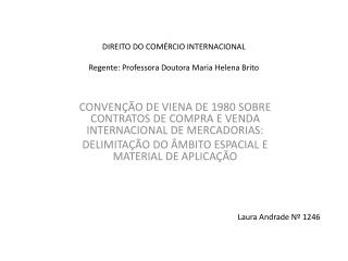 DIREITO DO COMÉRCIO INTERNACIONAL Regente: Professora Doutora Maria Helena Brito
