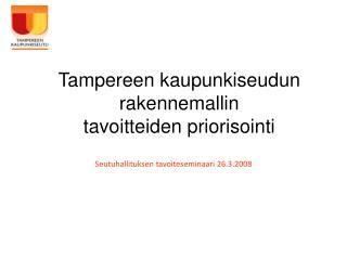 Tampereen kaupunkiseudun rakennemallin  tavoitteiden priorisointi