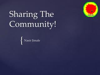 Sharing The Community!