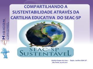 COMPARTILHANDO A SUSTENTABILIDADE ATRAVÉS DA CARTILHA EDUCATIVA  DO SEAC-SP
