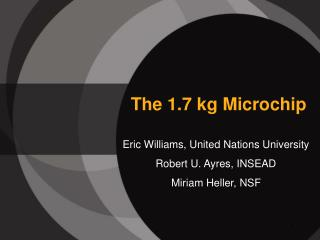 The 1.7 kg Microchip