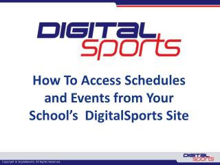 How To Access Schedules and Events from Your School�s   DigitalSports  Site