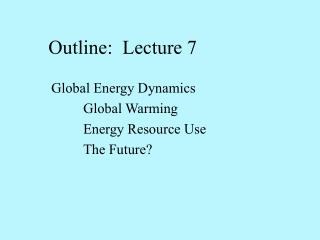 Outline:  Lecture 7