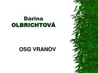 Darina  OLBRICHTOVÁ