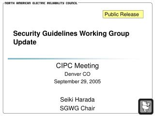 Security Guidelines Working Group Update