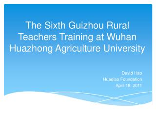 The Sixth Guizhou Rural Teachers Training at Wuhan Huazhong Agriculture University