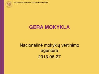 GERA MOKYKLA