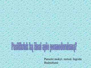 Pasitikrink ką žinai apie posmodernizmą?