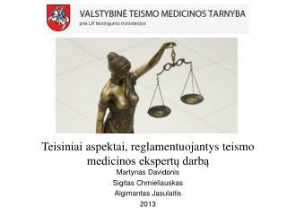 Teisiniai aspektai ,  reglamentuojantys teismo medicinos ekspert? darb?