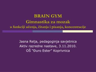 BRAIN GYM Gimnastika za mozak u funkciji učenja, čitanja i pisanja, koncentracije