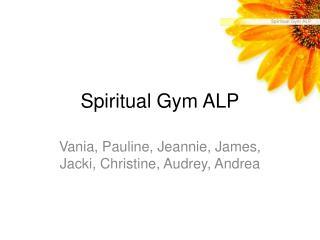 Spiritual Gym ALP