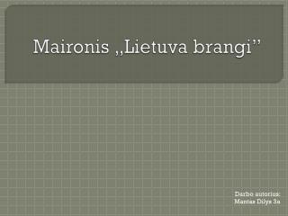 """Maironis """"Lietuva brangi"""""""