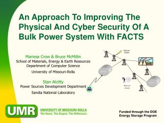 An Approach To Improving The Physical And Cyber Security Of A Bulk Power System With FACTS