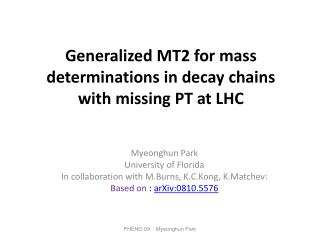 Generalized MT2 for mass determinations in decay chains with missing PT at LHC
