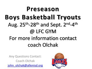 Any Questions Contact: Coach  Olchak j ohn_olchak @allenisd