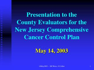 Presentation to the  County Evaluators for the New Jersey Comprehensive Cancer Control Plan