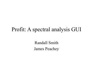 Profit: A spectral analysis GUI