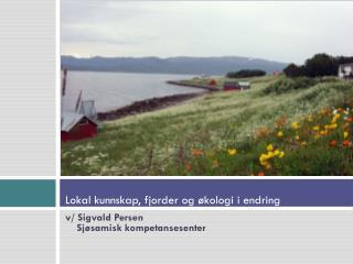 Lokal kunnskap, fjorder og økologi i endring