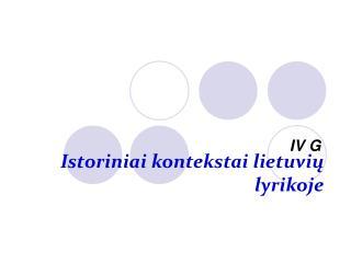 Istoriniai kontekstai lietuvi ų lyrikoje
