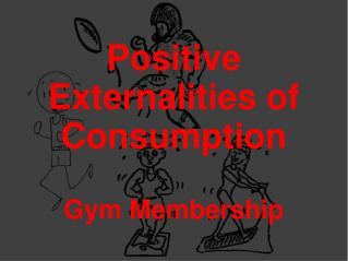 Positive Externalities of Consumption Gym Membership
