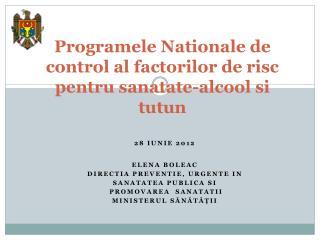 Programele Nationale  de control al  factorilor  de  risc pentru sanatate-alcool si tutun