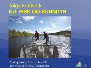 Tolga kraftverk KU: FISK OG BUNNDYR