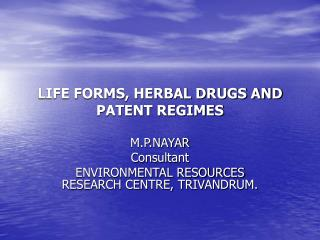 LIFE FORMS, HERBAL DRUGS AND PATENT REGIMES