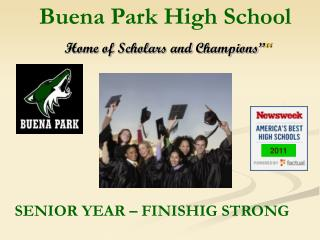 "Buena Park High School Home of Scholars and Champions"" """