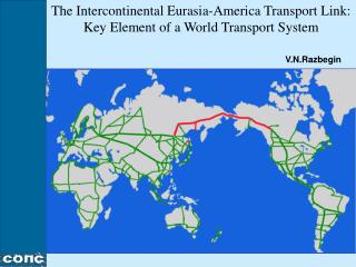 The Intercontinental Eurasia-America Transport Link: Key Element of a World Transport System