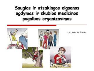 Saugios ir atsakingos elgsenos ugdymas ir skubios medicinos pagalbos organizavimas