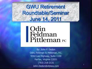 By: John P. Dedon Odin, Feldman & Pittleman, P.C. 9302 Lee Highway, Suite 1100