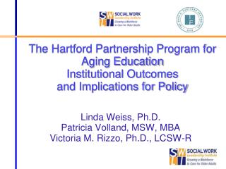 Linda Weiss, Ph.D. Patricia Volland, MSW, MBA Victoria M. Rizzo, Ph.D., LCSW-R