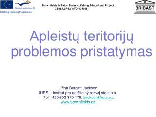 Apleistų teritorijų problemos pristatymas