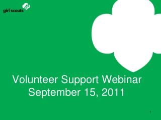 Volunteer Support Webinar September 15, 2011