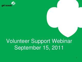 Volunteer Support Webinar September 15, 2011