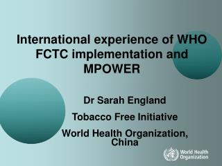 International experience of WHO FCTC implementation and MPOWER