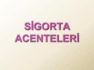 SİGORTA ACENTELERİ