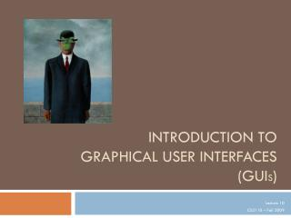 Introduction to Graphical User Interfaces ( GUI s )