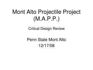 Mont Alto Projectile Project M.A.P.P.