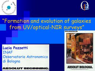 """Formation and evolution of galaxies  from UV/optical-NIR surveys"""