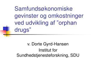 """Samfundsøkonomiske gevinster og omkostninger ved udvikling af """"orphan drugs"""""""