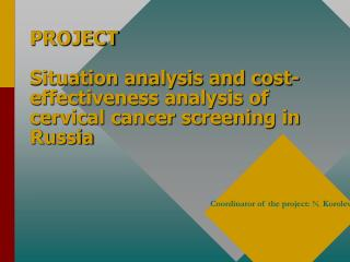 PROJECT Situation analysis and cost-effectiveness analysis of cervical cancer screening in Russia