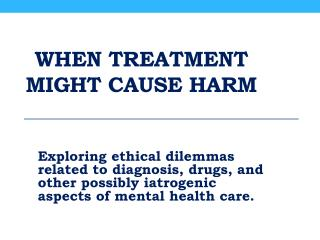 When treatment might cause harm