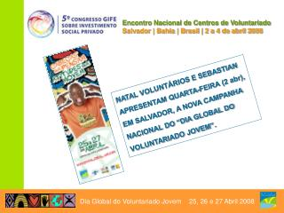 Encontro Nacional de Centros de Voluntariado Salvador | Bahia | Brasil | 2 a 4 de abril 2008