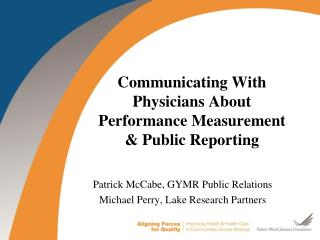 Communicating With  Physicians About  Performance Measurement  & Public Reporting