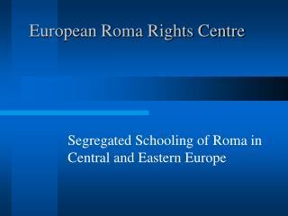 European Roma Rights Centre