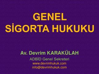 GENEL SİGORTA HUKUKU