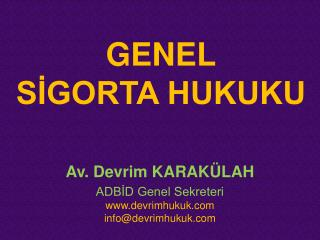 GENEL S?GORTA HUKUKU