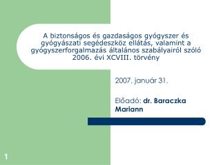 2007. január 31. Előadó:  dr. Baraczka Mariann